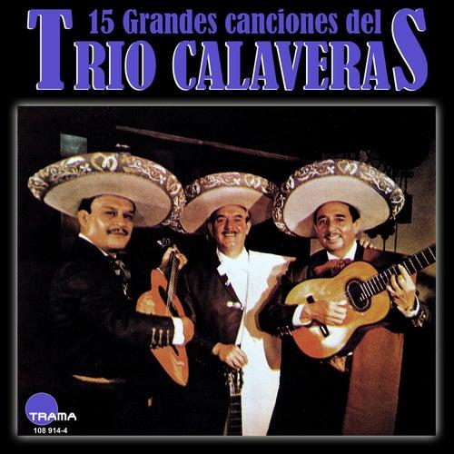 15 Grandes canciones del Trío Calaveras by Trío Calaveras
