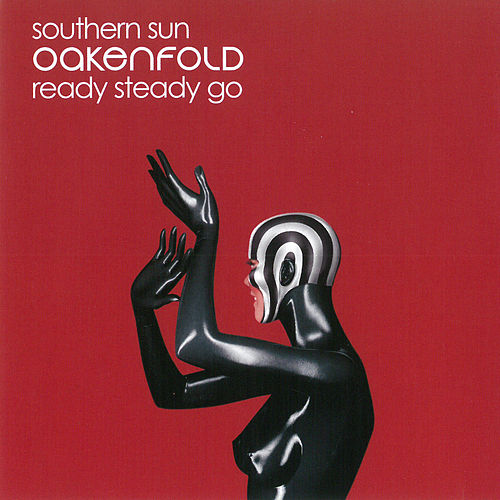 Southern Sun / Ready Steady Go by Paul Oakenfold