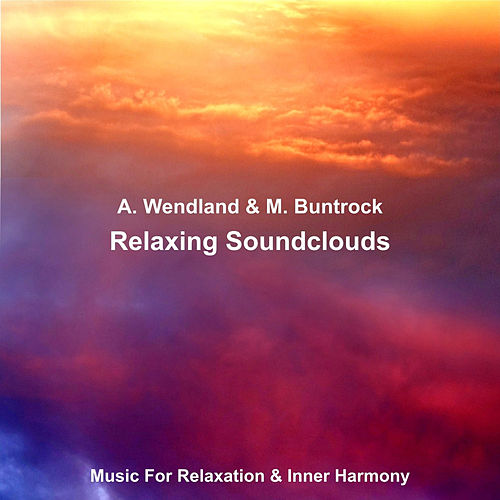 Relaxing Soundclouds von Arno Wendland