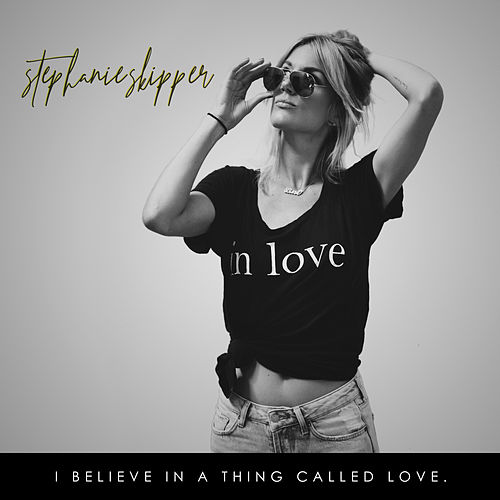 I Believe in a Thing Called Love de Stephanie Skipper