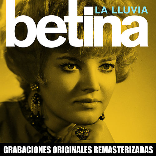La lluvia (2018 Remastered Version) by Betina