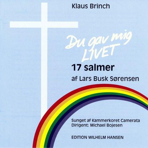 Du Gav Mig Livet by Kammerkoret Camerata