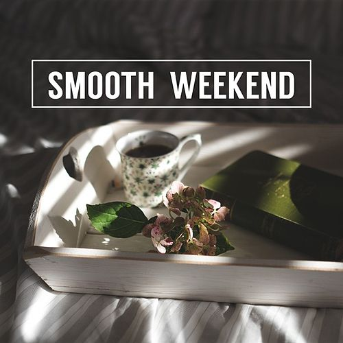 Smooth Weekend by Various Artists