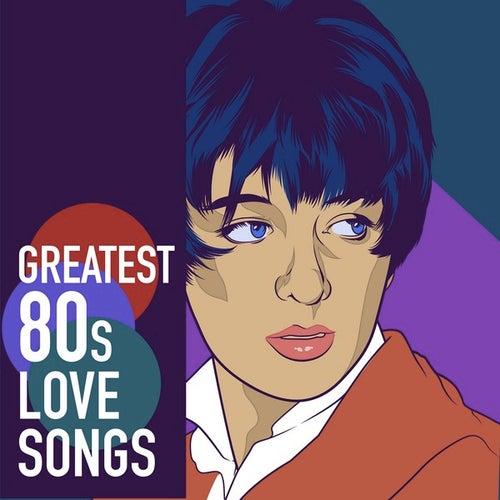 Greatest 80s Love Songs von Various Artists