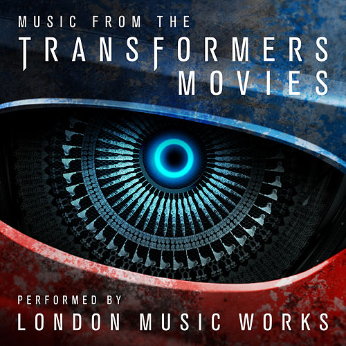 Music from the Transformers Movies von London Music Works
