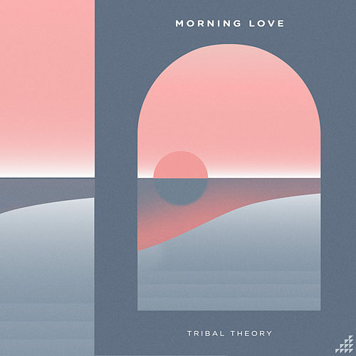 Morning Love by Tribal Theory