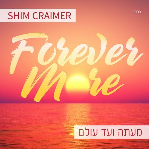 Forever More / Me'atah V'ad Olam van Shim Craimer