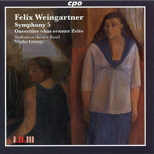 Weingartner: Symphony No. 5 in C Minor, Op. 71 & Aus ernster Zeit, Op. 56 by Sinfonieorchester Basel