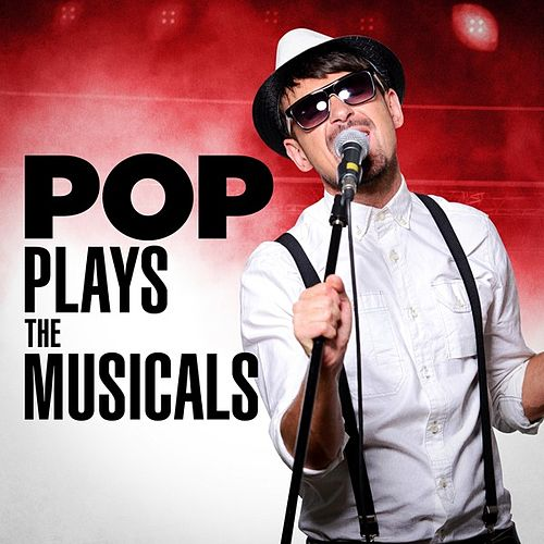 Pop Plays the Musicals by Various Artists