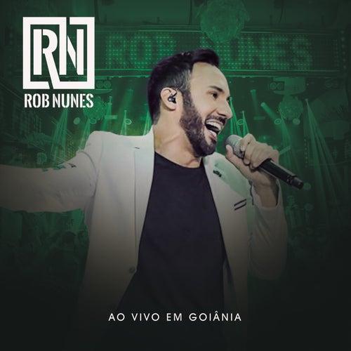 Rob Nunes Ao Vivo em Goiânia de Rob Nunes