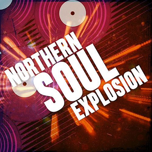 Northern Soul Explosion by Various Artists