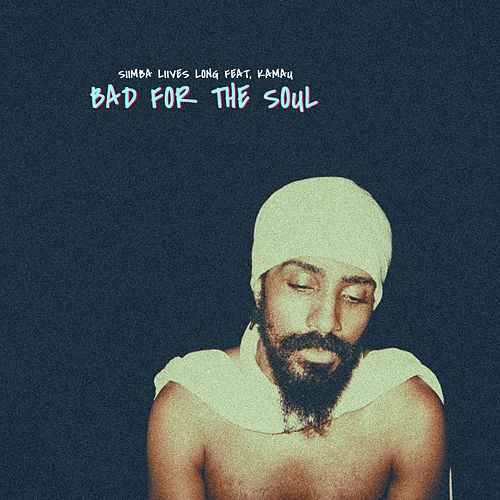 Bad For The Soul von Siimba Liives Long