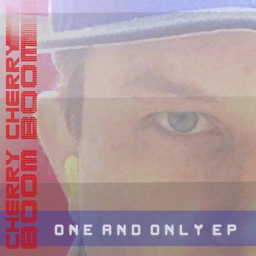 One and Only EP von Cherry Cherry Boom Boom