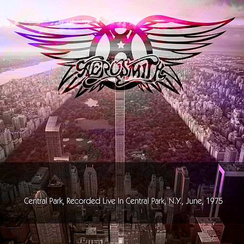 Aerosmith: Central Park, Recorded Live In Central Park, N.Y., June, 1975 by Aerosmith