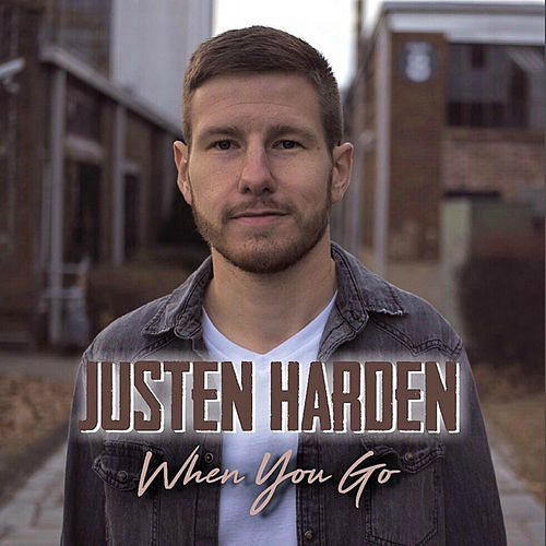 When You Go by Justen Harden