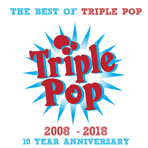 The Best of Triple Pop: 10 Year Anniversary de Various Artists