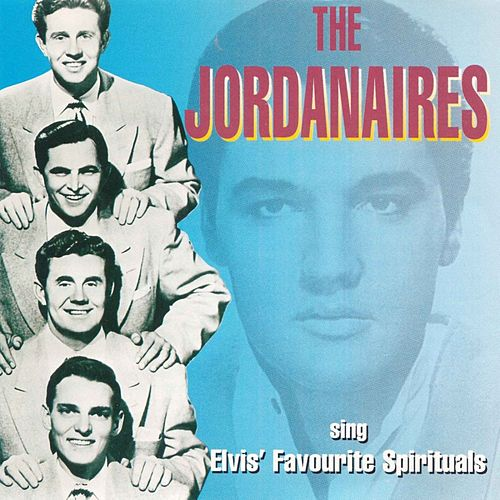 The Jordanaires Sing Elvis' Favourite Spirituals by The Jordanaires