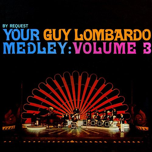 Your Guy Lombardo Medley, Vol. 3 von Guy Lombardo