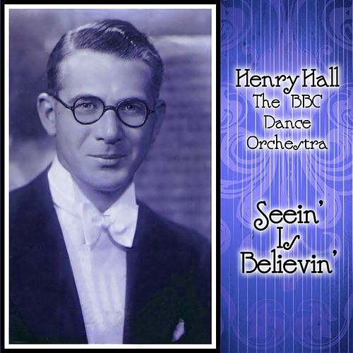 Seein' Is Believin' by Henry Hall
