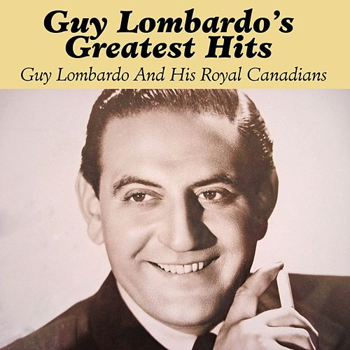 Guy Lombardo's Greatest Hits von Guy Lombardo
