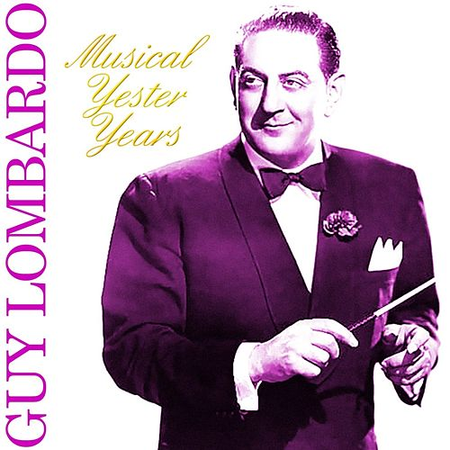 Musical Yester Years von Guy Lombardo