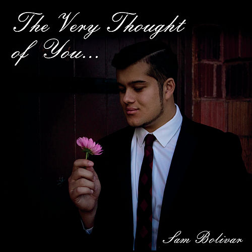 The Very Thought of You von Sam Bolivar