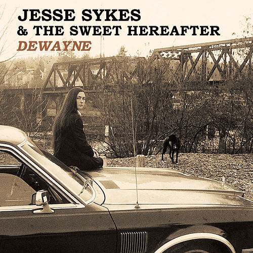 Dewayne von Jesse Sykes & The Sweet Hereafter