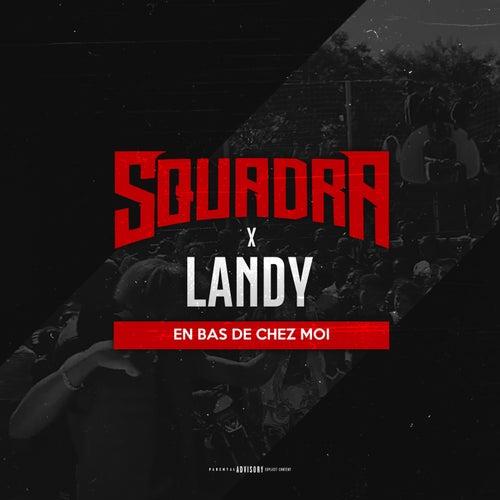En bas de chez moi (feat. Landy) - Single by Squadra