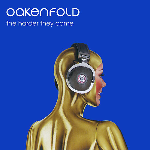 The Harder They Come by Paul Oakenfold