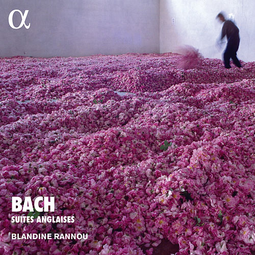 Bach: Suite anglaises (Alpha Collection) by Blandine Rannou