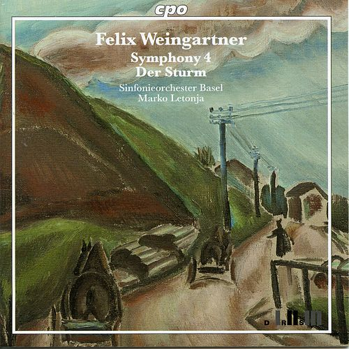 Weingartner: Symphony No. 4 in F Major, Op. 61 & Der Sturm by Sinfonieorchester Basel