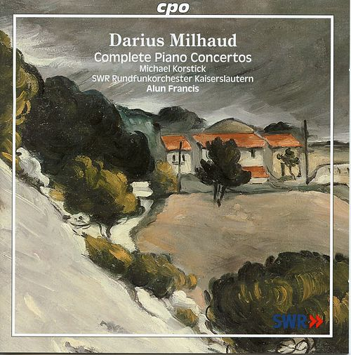 Milhaud: Complete Piano Concertos by Michael Korstick