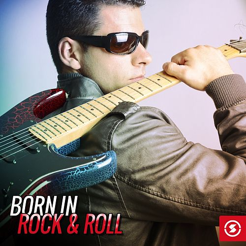 Born in Rock & Roll by Various Artists