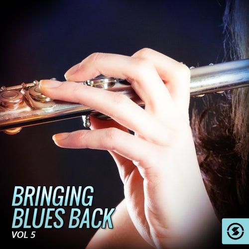 Bringing Blues Back, Vol. 5 de Various Artists