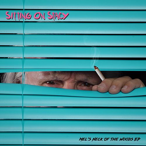 Mel's Neck of the Woods - EP by Sitting on Stacy
