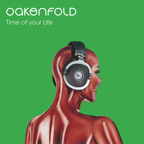 Time of Your Life von Paul Oakenfold