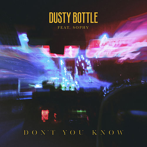 Don't You Know by Dusty Bottle