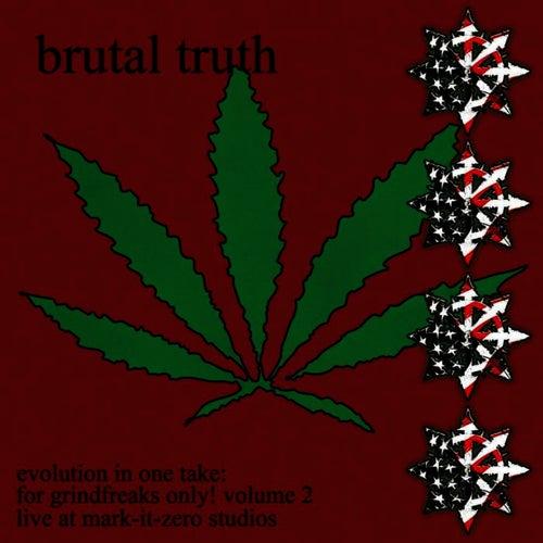 Evolution In One Take: For Grindfreaks Only!  Vol. 2 von Brutal Truth