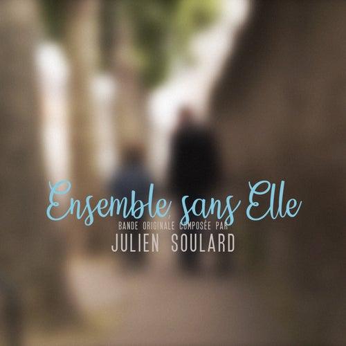 Ensemble Sans Elle by Julien Soulard