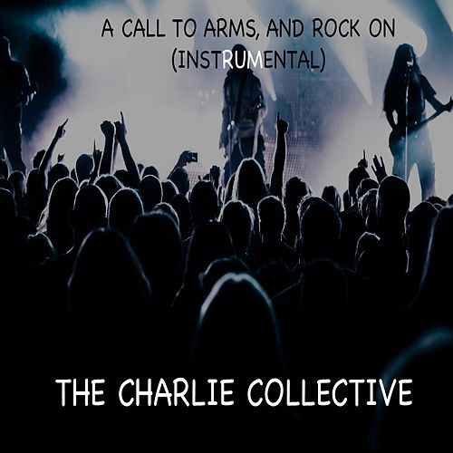 A Call to Arms, and Rock On (Instrumental) de The Charlie Collective