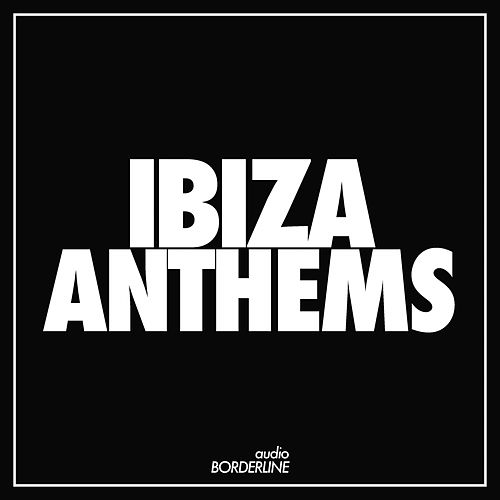 Ibiza Anthems - EP by Various Artists