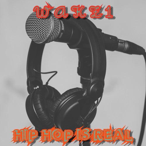 Hip-Hop Is Real de Wakz1
