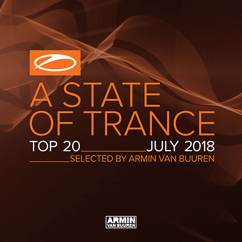 A State Of Trance Top 20 - July 2018 (Selected by Armin van Buuren) von Various Artists