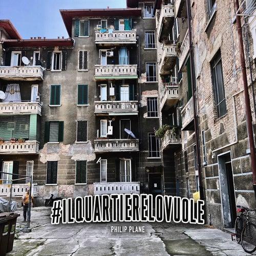 80c311f62f Il Quartiere Lo Vuole by Philip Plane : Napster