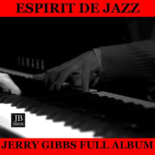 'Esprit de Jazz' Full Album: The Dipsy Doodle / Where Or When / I'm Getting Sentimental Over You / Hollywood Blues / Tangerine / Just Friends / Softly In A Summer Morning / Memories Of You / Broadway / Allen's Alley by Terry Gibbs