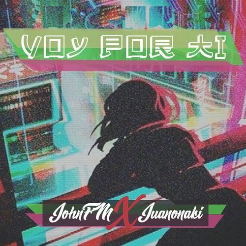 Voy por ti (feat. JuanonakI) von John F.M.