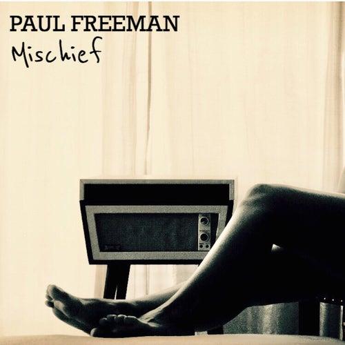Mischief de Paul Freeman