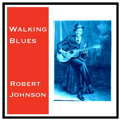 Walking Blues by Robert Johnson