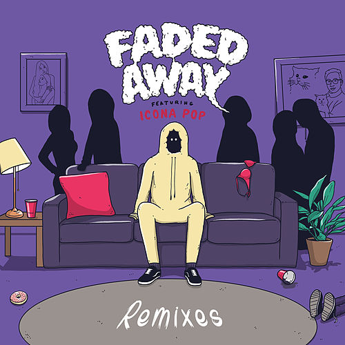 Faded Away (feat. Icona Pop) (Remixes) by Sweater Beats