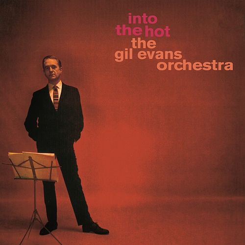 Into The Hot von Gil Evans